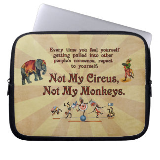 Not My Circus, Not My Monkeys Laptop Computer Sleeves