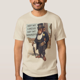 not my circus not my monkeys,NOT MY PROBLEM T-shirts