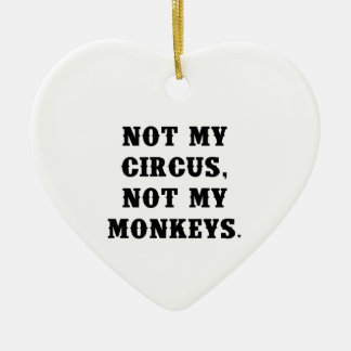 Not My Circus, Not My Monkeys Double-Sided Heart Ceramic Christmas Ornament