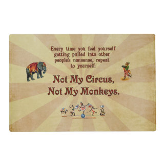Not My Circus, Not My Monkeys Placemat