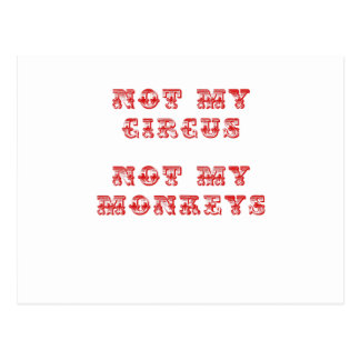 Not my Circus Not my Monkeys Postcard