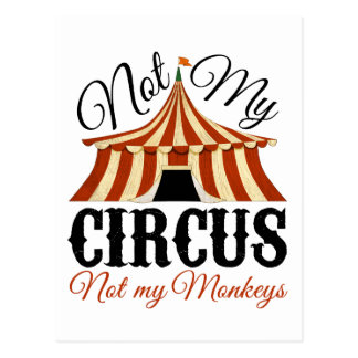 Not My Circus - Not My Monkeys Postcard