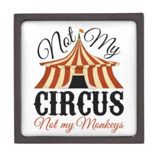 Not My Circus - Not My Monkeys Premium Keepsake Box