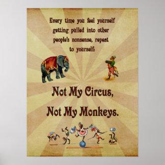 Not My Circus, Not My Monkeys Print