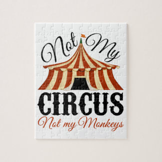 Not My Circus - Not My Monkeys Jigsaw Puzzles