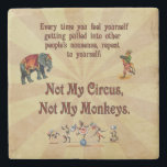 """Not My Circus, Not My Monkeys Stone Coaster<br><div class=""""desc"""">Whenever you feel yourself being drawn into someone else&#39;s drama,  repeat to yourself: Not My Circus,  Not My Monkeys! The common Polish maxim comes to life with this wonderful design including old-fashioned circus visuals of an elephant,  an accordion monkey,  and monkeys on a tightrope.</div>"""