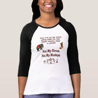 Not My Circus, Not My Monkeys T-Shirt