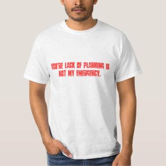 Not My Emergency T-Shirt