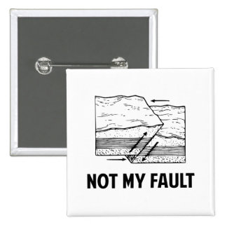 Not My Fault Pinback Buttons