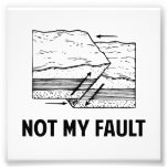 Not My Fault Photo Print