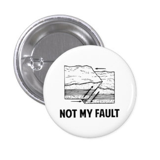 Not My Fault Pinback Button
