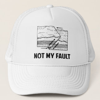 Not My Fault Trucker Hat