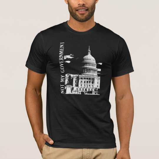 Not my government T-Shirt