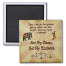 Not My Monkeys, Not My Circus 2 Inch Square Magnet