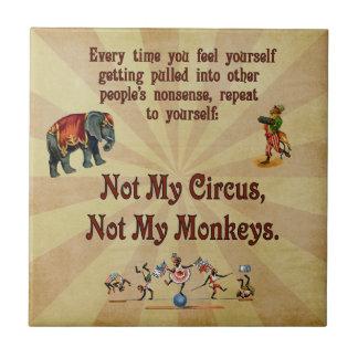 Not My Monkeys, Not My Circus Ceramic Tile
