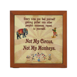 Not My Monkeys, Not My Circus Desk Organizer