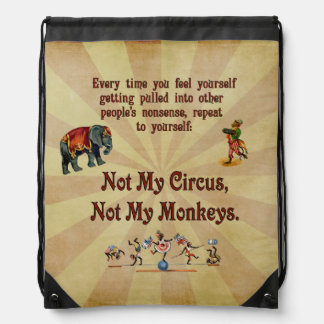 Not My Monkeys, Not My Circus Drawstring Backpack