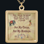 """Not My Monkeys, Not My Circus Gold Finish Necklace<br><div class=""""desc"""">Whenever you feel yourself being drawn into someone else&#39;s drama,  repeat to yourself: Not My Circus,  Not My Monkeys! The familiar Polish proverb comes to life within this fantastic design including vintage circus visuals of an elephant,  an accordion monkey,  and even monkeys on a tightrope.</div>"""