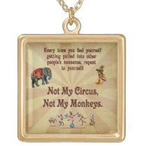 Not My Monkeys, Not My Circus Gold Plated Necklace