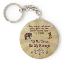 Not My Monkeys, Not My Circus Keychain