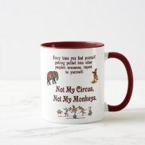 Not My Monkeys, Not My Circus Mug