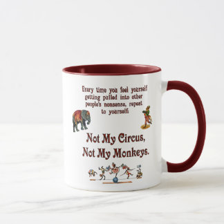 Not My Monkeys, Not My Circus Mug
