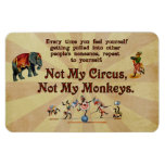 Not My Monkeys, Not My Circus Rectangle Magnets