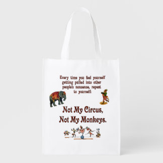 Not My Monkeys, Not My Circus Reusable Grocery Bag