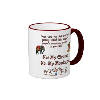 Not My Monkeys, Not My Circus Ringer Coffee Mug