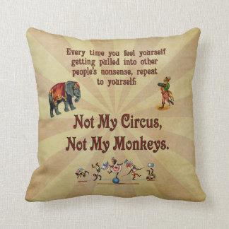 Not My Monkeys, Not My Circus Throw Pillow