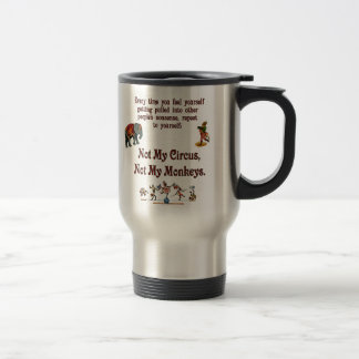 Not My Monkeys, Not My Circus Travel Mug