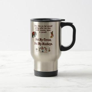 Not My Monkeys, Not My Circus Travel Mug