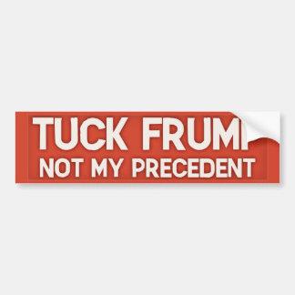 Not My Precedent Bumper Sticker