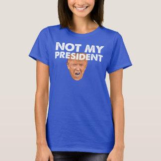 Not My President - Anti Trump Message Shirt