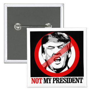 Not My President - Anti-Trump Pinback Button