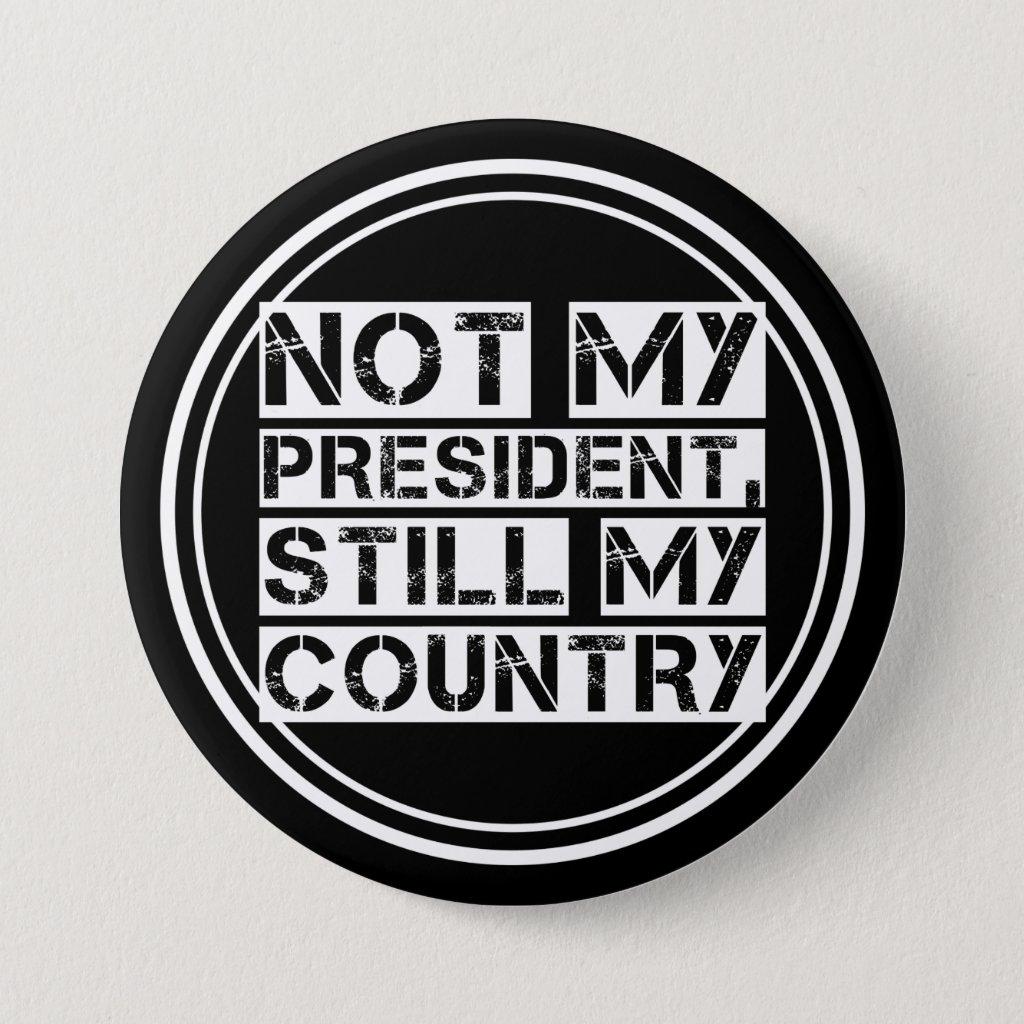Not My President Black White Stencil Text Round Pinback Button