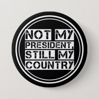 Not My President Black White Stencil Text Round Pinback Button