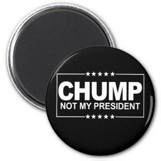 Not My President - Chump Sign -- Anti-Trump Design Magnet