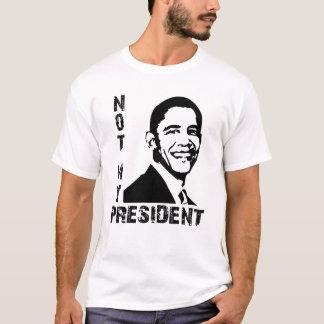 Not My President Obama T-Shirt