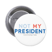 Not my President Pinback Button