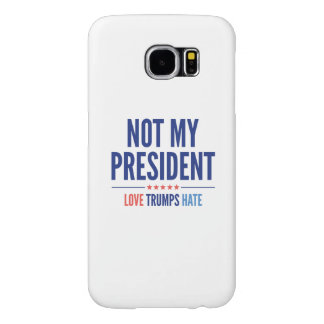 Not My President Samsung Galaxy S6 Case