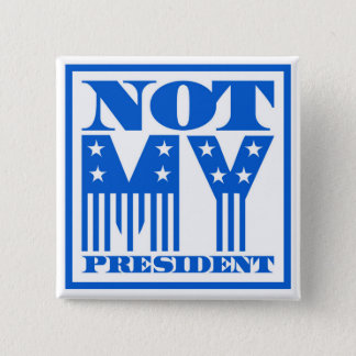 Not My President Stars and Stripes Blue Button