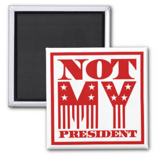 Not My President Stars and Stripes Red Magnet