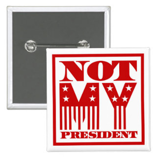 Not My President Stars and Stripes Red Pinback Button