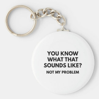 Not My Problem Keychain