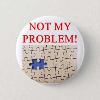 not my problem! pinback button