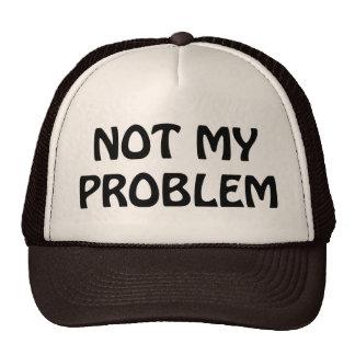 Not My Problem Trucker Hat