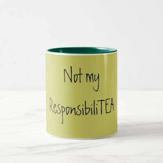Not my ResponsibiliTEA Two-Tone Coffee Mug