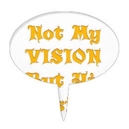 Not my Vision but His Vision Cake Topper