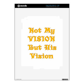 Not my Vision but His Vision iPad 2 Decals